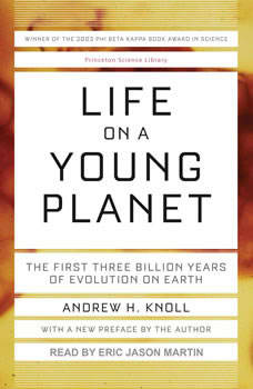 Life on a Young Planet: The First Three Billion Years of Evolution on Earth, Andrew H. Knoll
