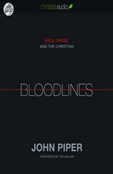 Bloodlines: Race, Cross and the Christian, John Piper