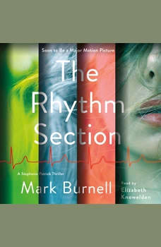 The Rhythm Section: A Stephanie Patrick Thriller, Mark Burnell