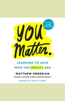 You Matter.: Learning to Love Who You Really Are, Matthew Emerzian