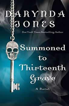 Summoned to Thirteenth Grave: A Novel A Novel, Darynda Jones