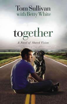 Together: A Novel of Shared Vision, Tom Sullivan