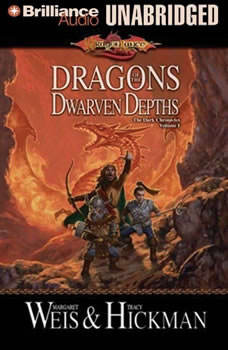 Dragons of the Dwarven Depths: The Lost Chronicles, Volume I, Margaret Weis