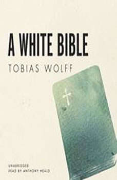 A White Bible, Tobias Wolff