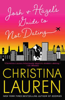 Josh and Hazel's Guide to Not Dating, Christina Lauren