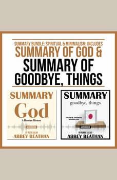 Summary Bundle: Spiritual & Minimalism: Includes Summary of God & Summary of Goodbye, Things, Abbey Beathan