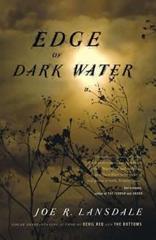Edge of Dark Water, Joe R. Lansdale
