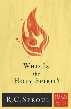 Who Is the Holy Spirit?, R. C. Sproul