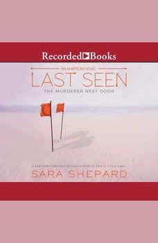 Last Seen : The Murderer Next Door The Murderer Next Door, Sara Shepard