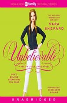 Pretty Little Liars #4: Unbelievable, Sara Shepard