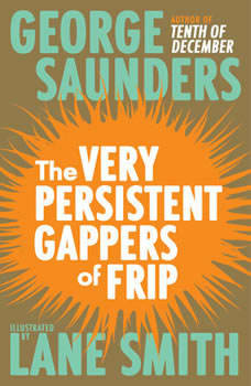 The Very Persistent Gappers of Frip, George Saunders