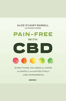 Pain-Free with CBD: Everything You Need to Know to Safely and Effectively Use Cannabidiol, Alice O'Leary Randall