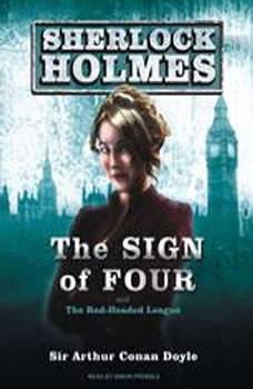 The Sign of Four: A Sherlock Holmes Novel, Sir Arthur Conan Doyle