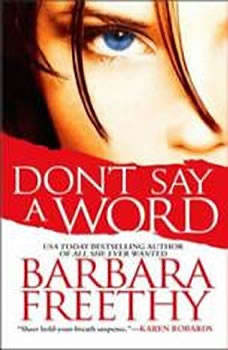 Don't Say a Word, Barbara Freethy