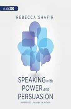 Speaking with Power and Persuasion, Rebecca Shafir