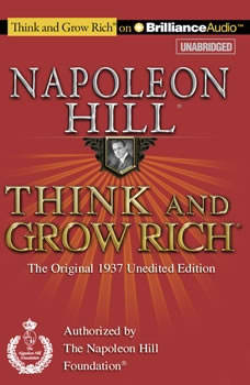 Think and Grow Rich (1937 Edition): The Original 1937 Unedited Edition The Original 1937 Unedited Edition, Napoleon Hill