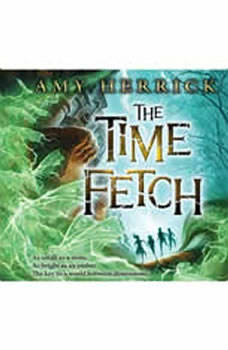 The Time Fetch, Amy Herrick