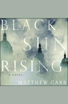 Black Sun Rising, Matthew Carr