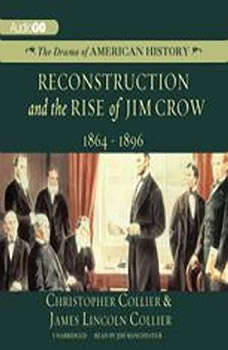Reconstruction and the Rise of Jim Crow: 18641896, Christopher Collier; James Lincoln Collier