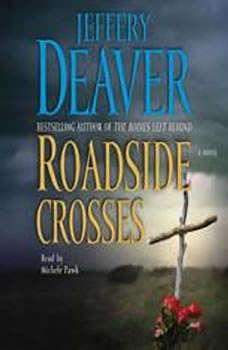 Roadside Crosses: A Kathryn Dance Novel A Kathryn Dance Novel, Jeffery Deaver