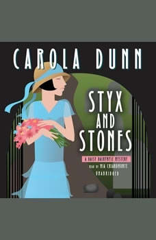 Styx and Stones: A Daisy Dalrymple Mystery A Daisy Dalrymple Mystery, Carola Dunn