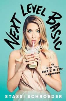 Next Level Basic: The Definitive Basic Bitch Handbook, Stassi Schroeder