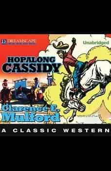 Hopalong Cassidy: A Hopalong Cassidy Novel A Hopalong Cassidy Novel, Clarence E. Mulford