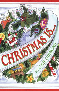 Christmas Is..., Gail Gibbons