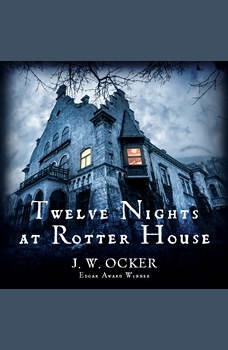 Twelve Nights at Rotter House, J.W. Ocker