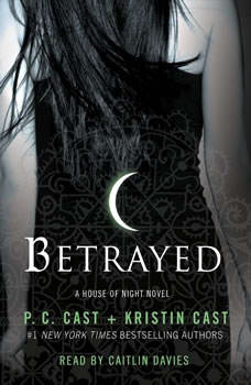 Betrayed: A House of Night Novel, P. C. Cast