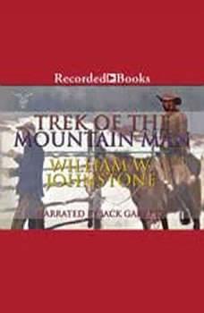 Trek of the Mountain Man, William W. Johnstone