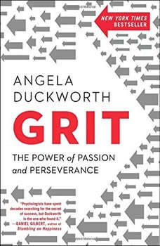 Grit: The Power of Passion and Perseverance The Power of Passion and Perseverance, Angela Duckworth