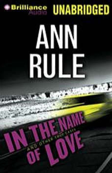 In the Name of Love: And Other True Cases, Ann Rule