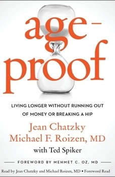AgeProof: Living Longer Without  Running Out of Money or Breaking a Hip, Jean Chatzky