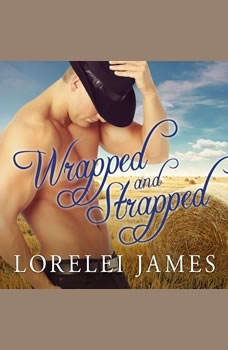 Wrapped and Strapped, Lorelei James