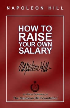 How to Raise Your Own Salary, Napoleon Hill