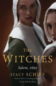 The Witches: Salem, 1692, Stacy Schiff