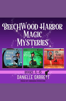 The Beechwood Harbor Magic Mysteries Boxed Set: Books 4-6, Danielle Garrett
