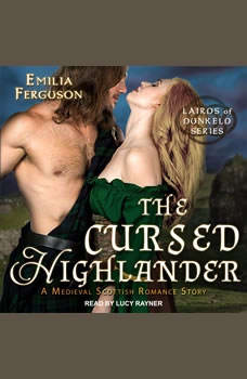 The Cursed Highlander: A Medieval Scottish Romance Story, Emilia Ferguson