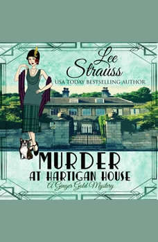 Murder at Hartigan House: A cozy historical mystery (A Ginger Gold Mystery Book 2), Lee Strauss