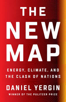 The New Map: Energy, Climate, and the Clash of Nations, Daniel Yergin