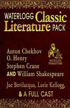 Waterlogg Classic Literature Pack: Anton Chekhov, O. Henry, Stephen Crane, and William Shakespeare, William Shakespeare; Anton Chekhov; Stephen Crane; O. Henry