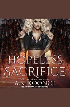 Hopeless Sacrifice, A.K. Koonce