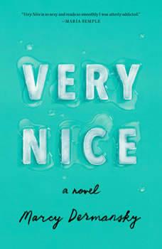 Very Nice: A novel, Marcy Dermansky