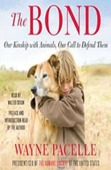 The Bond: Protecting the Special Relationship Between Animals and Humans, Wayne Pacelle
