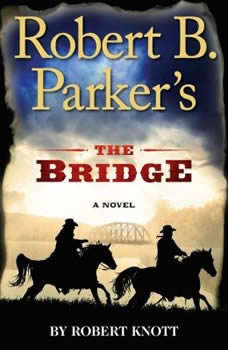 Robert B. Parker's The Bridge, Robert Knott