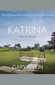 Katrina: After the Flood, Gary Rivlin