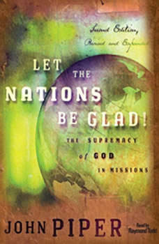 Let the Nations Be Glad, John Piper