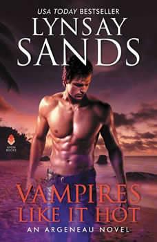 Vampires Like It Hot: An Argeneau Novel An Argeneau Novel, Lynsay Sands