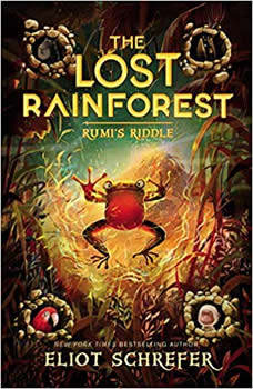The Lost Rainforest #3: Rumi's Riddle, Eliot Schrefer